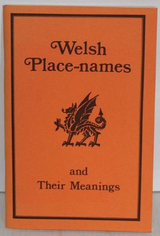 Welsh Place-names and Their Meanings by Dew Davies